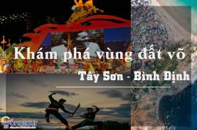 Khám phá vùng đất võ Tây Sơn Bình Định