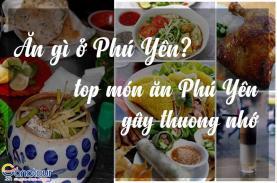 Ăn gì ở Phú Yên, top món ăn Phú Yên gây thương nhớ