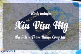 Kinh nghiệm xin visa du lịch, thăm thân, công tác Mỹ tự túc