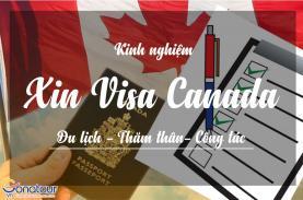 Kinh nghiệm xin visa du lịch, thăm thân, công tác Canada tự túc