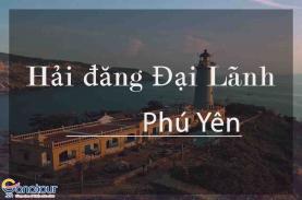 Cẩm nang du lịch hải đăng Đại Lãnh Phú Yên