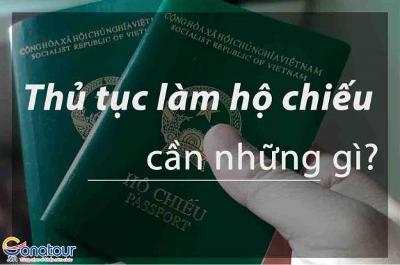 Thủ tục làm hộ chiếu cần những gì