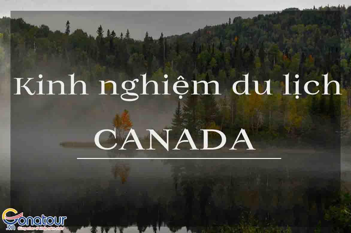 Kinh nghiệm du lịch Canada tự túc chi tiết