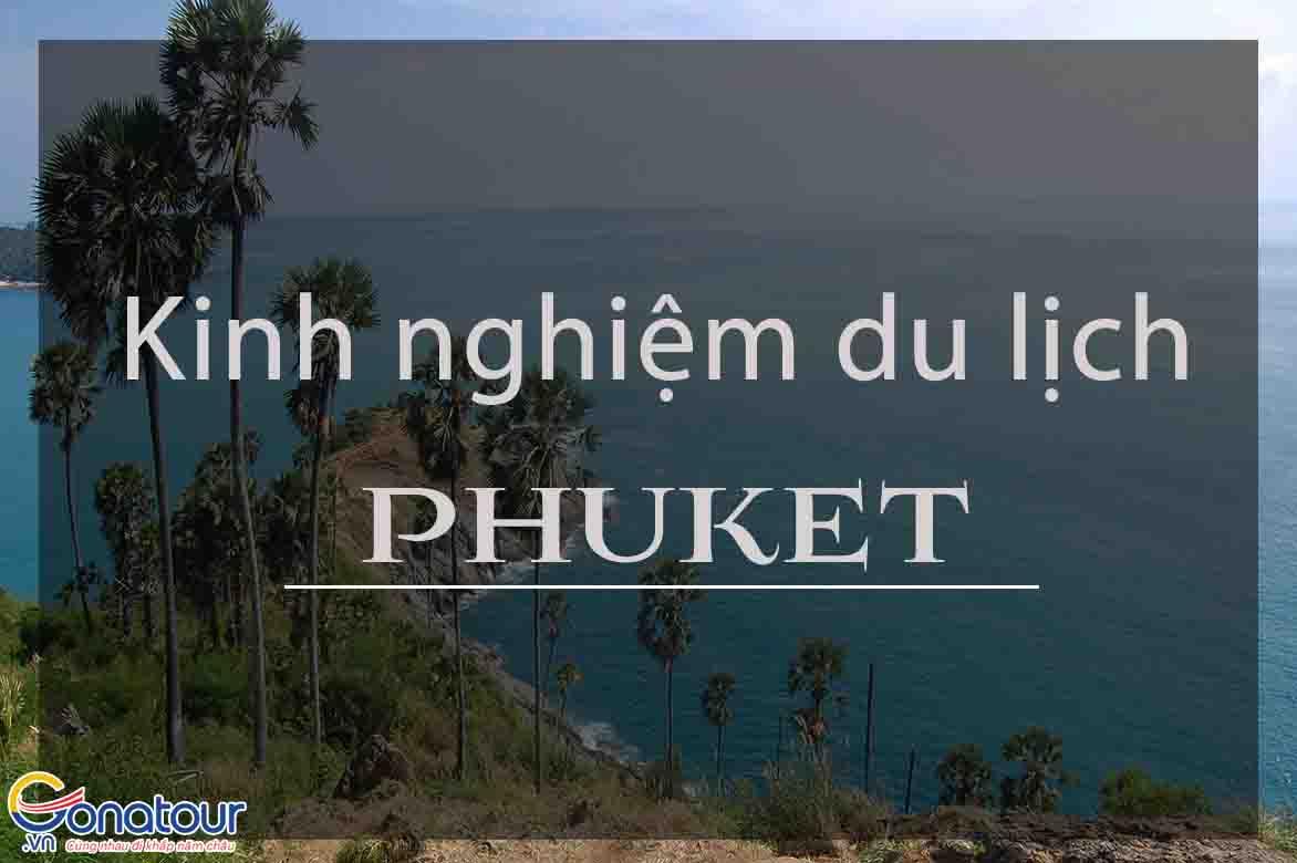 Kinh nghiệm du lịch Phuket Thái Lan tự túc
