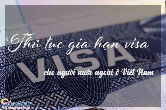 Kinh nghiệm làm thủ tục gia hạn visa cho người nước ngoài