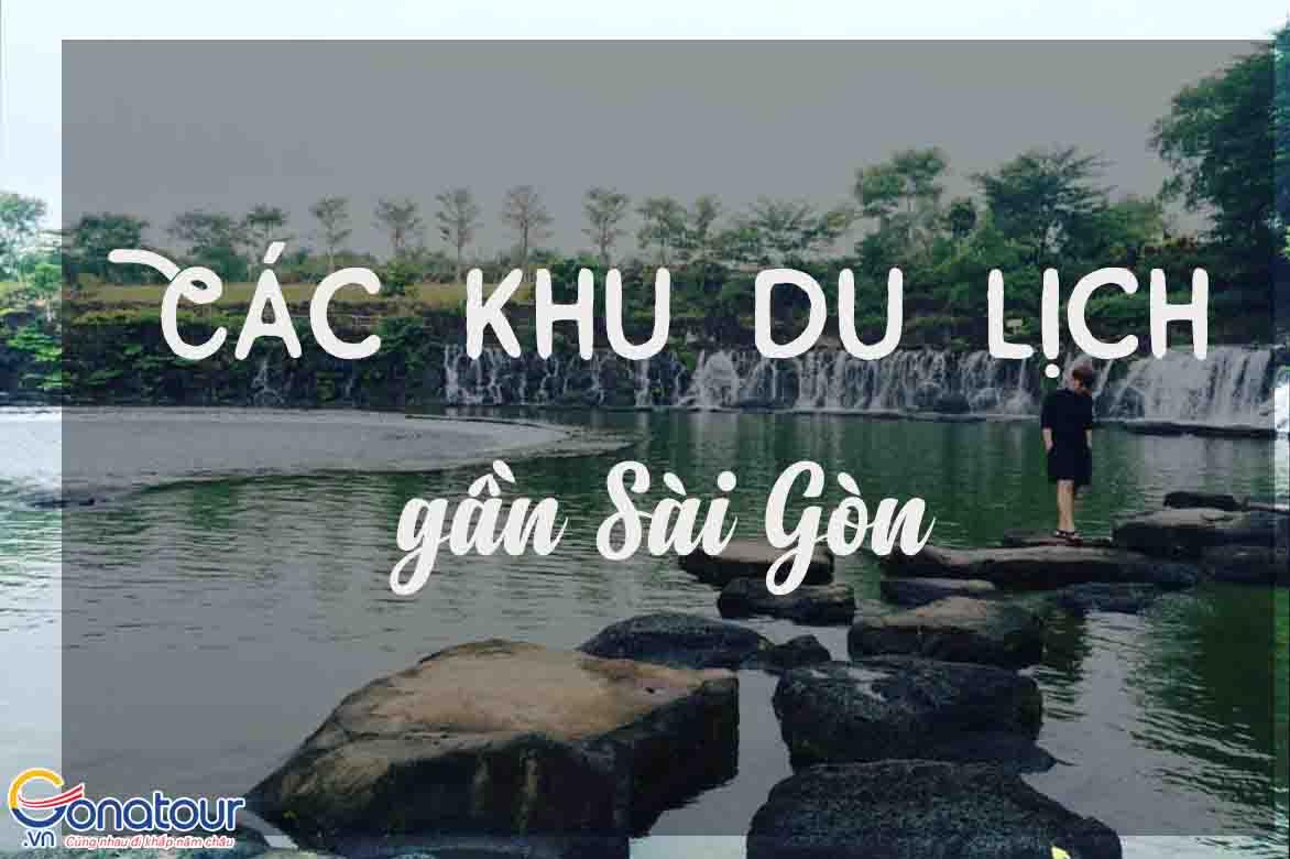 Các khu du lịch gần Sài Gòn