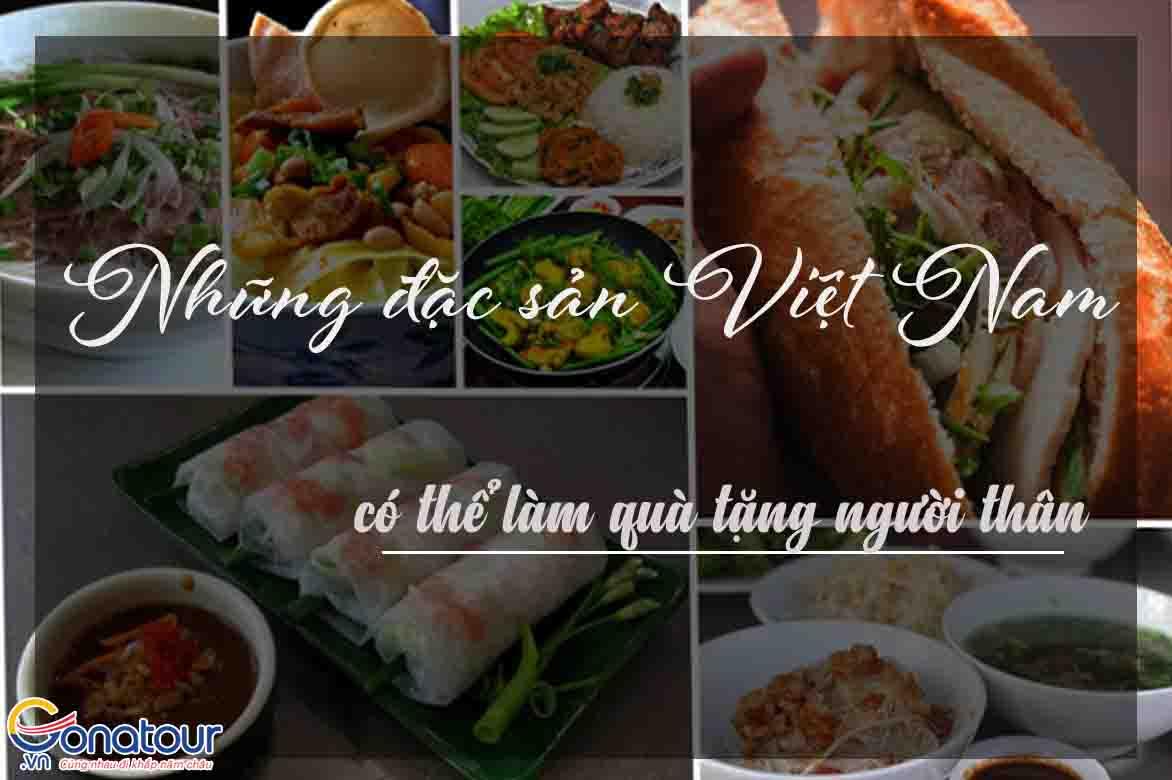 Bạn đã biết hết những đặc sản Việt Nam làm quà tặng người thân