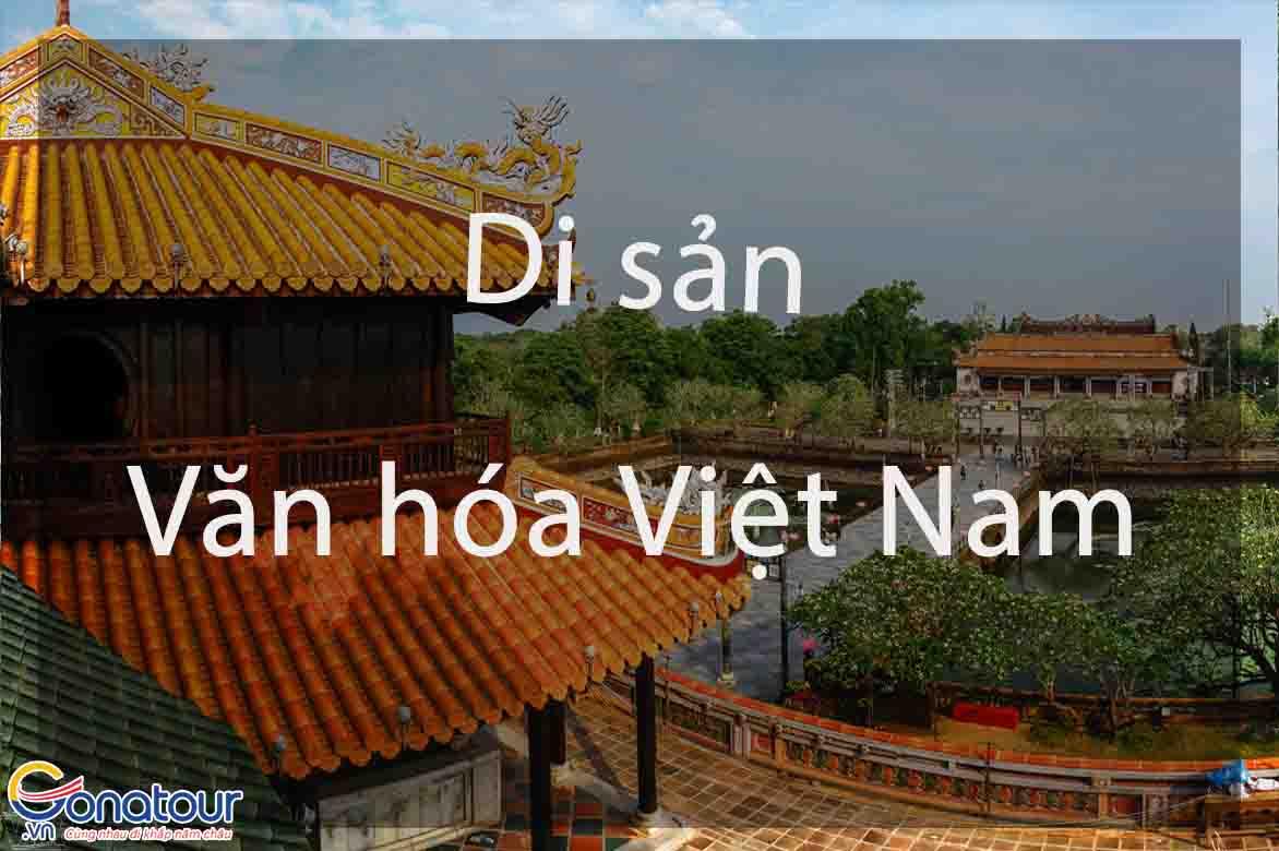 Di sản văn hóa Việt Nam được Unesco công nhận